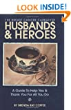 Husbands and Heroes The Breast Cancer Caregiver: A Guide to Help and Thank You for all You Do