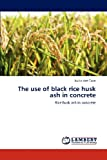 The use of black rice husk ash in concrete