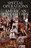 Special Operations in the American Revolution