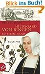 Hildegard von Bingen. Ein Leben im Li...