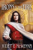 img - for Irons in the Fire (Chronicles of the Lescari Revolution) book / textbook / text book