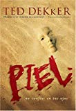 Piel (Spanish Edition) (0899220355) by Ted Dekker