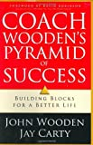 img - for Coach Wooden's Pyramid of Success: Building Blocks for a Better Life book / textbook / text book