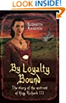 By Loyalty Bound: The Story of the Mi...