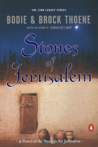 Stones of Jerusalem: A Novel of the Struggle for Jerusalem (The Zion Legacy) [Thoene, Bodie - Thoene, Brock] (Tapa Blanda)