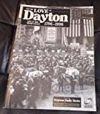 img - for For the Love of Dayton Life in the Miami Valley 1796 - 1996 book / textbook / text book