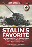 Stalin's Favorite: the Combat History of the 2nd Guards Tank Army from Kursk to Berlin: January 1943-June 1944 v. 1