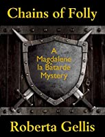 Chains of Folly (Magdalene la B�tarde Book 4)