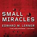 Small Miracles Audiobook by Edward M. Lerner Narrated by Gabriel Sloyer