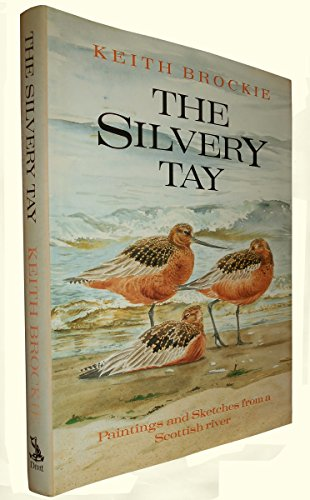 The Silvery Tay: Paintings and Sketches from a Scottish River