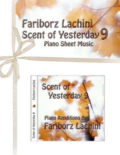 Scent of Yesterday 9: Piano Sheet Music [Lachini, Fariborz] (Tapa Blanda)