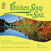 Chicken Soup for the Soul Healthy Living Series: Stress: Important Facts, Inspiring Stories | [Leslie Godwin, Jack Canfield, Mark Victor Hansen]