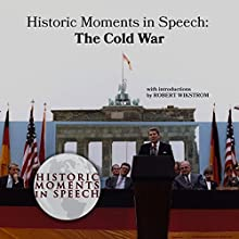 Historic Moments in Speech: The Cold War Audiobook by  The Speech Resource Company Narrated by Robert Wikstrom