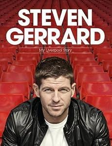 Steven Gerrard: My Liverpool Story by Gerrard, Steven on 27/09/2012 unknown edition from Headline