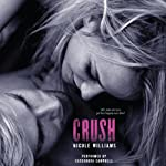 Crush: Crash Trilogy, Book 3 (       UNABRIDGED) by Nicole Williams Narrated by Cassandra Campbell