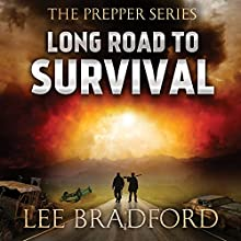 Long Road to Survival: The Prepper Series, Book 1 Audiobook by Lee Bradford, William H. Weber Narrated by Johnny Heller