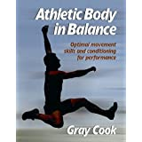 Athletic Body in Balance ~ Gray Cook