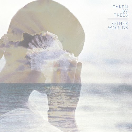 Taken By Trees-Other Worlds-(Advance)-2012-C4 Download