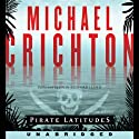 Pirate Latitudes (       UNABRIDGED) by Michael Crichton Narrated by John Bedford Lloyd