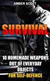 Search : Survival: 10 Homemade Weapons Out Of Everyday Objects For Self-Defence: (Prepper's Survival, Preppers Survival Guide) ((Preppers Survival Guide, Preper's Survival Books, Survival, Survival Books))
