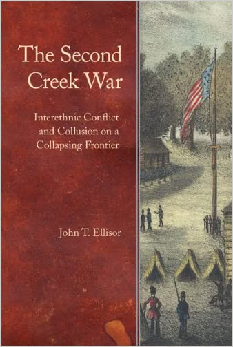 The Second Creek War : interethnic conflict and collusion on a collapsing frontier