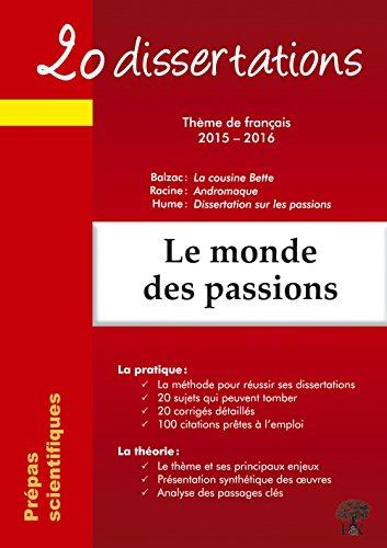 20 dissertations: Le monde des passions (français 2015-2016, prépas scientifiques)