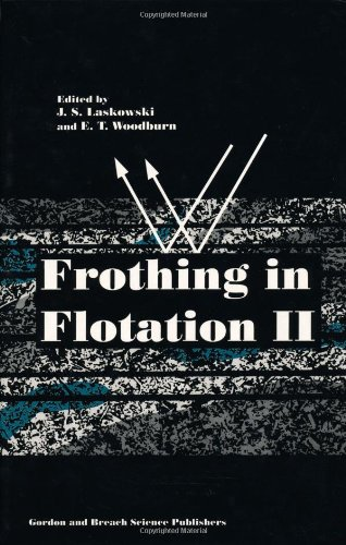 Frothing in Flotation II: Recent Advances in Coal Processing, Volume 2