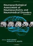 Neuropsychological Assessment of Neuropsychiatric and Neuromedical Disorders