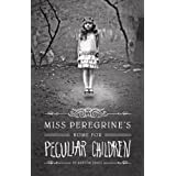Miss Peregrine's Home for Peculiar Children (Miss Peregrine's Peculiar Children) ~ Ransom Riggs