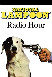 The National Lampoon Radio Hour Radio/TV Program