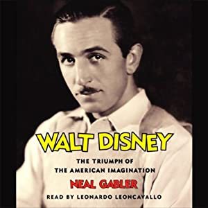 Walt Disney: The Triumph of the American Imagination | [Neal Gabler]