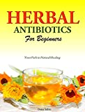 Herbal Antibiotics for Beginners: Your Path to Natural Healing