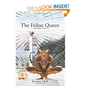 The Feline Queen: and Other Tales of Myth and Magic by Joanne Hall