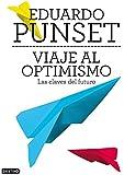 Viaje al optimismo: Las claves del futuro