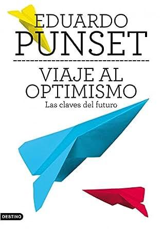Amazon.com: Viaje al optimismo: Las claves del futuro (Spanish Edition