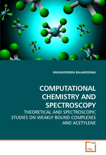 COMPUTATIONAL CHEMISTRY AND SPECTROSCOPY: THEORETICAL AND SPECTROSCOPIC STUDIES ON WEAKLY BOUND COMPLEXES AND ACETYLENE PDF