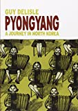 Pyongyang: A Journey in North Korea (1897299214) by Delisle, Guy