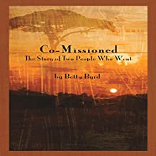 Co-Missioned: The Story of Two People Who Went (       UNABRIDGED) by Betty Byrd Narrated by Kristi Corbett