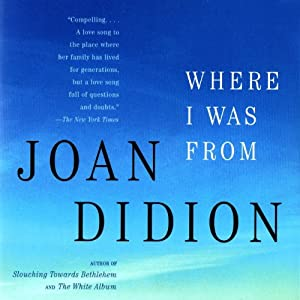 Where I Was From | [Joan Didion]