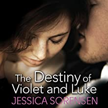 The Destiny of Violet and Luke: The Coincidence, Book 3 (       UNABRIDGED) by Jessica Sorensen Narrated by Holly B. Goe, Douglas Berger