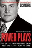 Power Plays: Win or Lose--How History's Great Political Leaders Play the Game (0060004444) by Morris, Dick