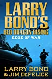 img - for Larry Bond's Red Dragon Rising: Edge of War book / textbook / text book