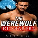 The Werewolf Kidnapper Audiobook by Sicily Duval Narrated by Jeffrey A. Hering