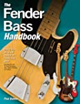 The Fender Bass Handbook: How to Buy,...