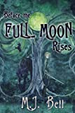 Before the Full Moon Rises (Chronicles of the Secret Prince) (Volume 1)