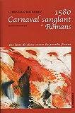 echange, troc Christian Watremez - 1580 Carnaval sanglant à Romans