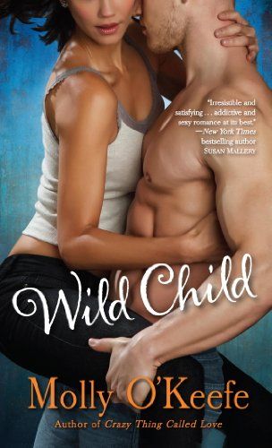 Wild Child: A Novel by Molly O'Keefe