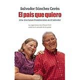 El Pais Que Quiero: 2014: Elecciones Presidenciales En El Salvador
