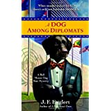 A Dog Among Diplomats (A Bull Moose Dog Run Mystery) ~ J. F. Englert