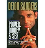 img - for [ POWER, MONEY & SEX: HOW SUCCESS ALMOST RUINED MY LIFE - IPS ] By Sanders, Deion ( Author) 1999 [ Paperback ] book / textbook / text book